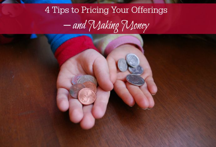 4 tips to pricing your offerings