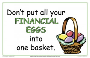 Don't Put All Your Financial Eggs Into One Basket